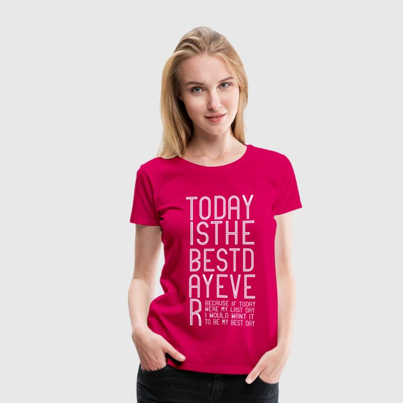 Best Day Ever Finish the Sentence - Women's Premium T-Shirt