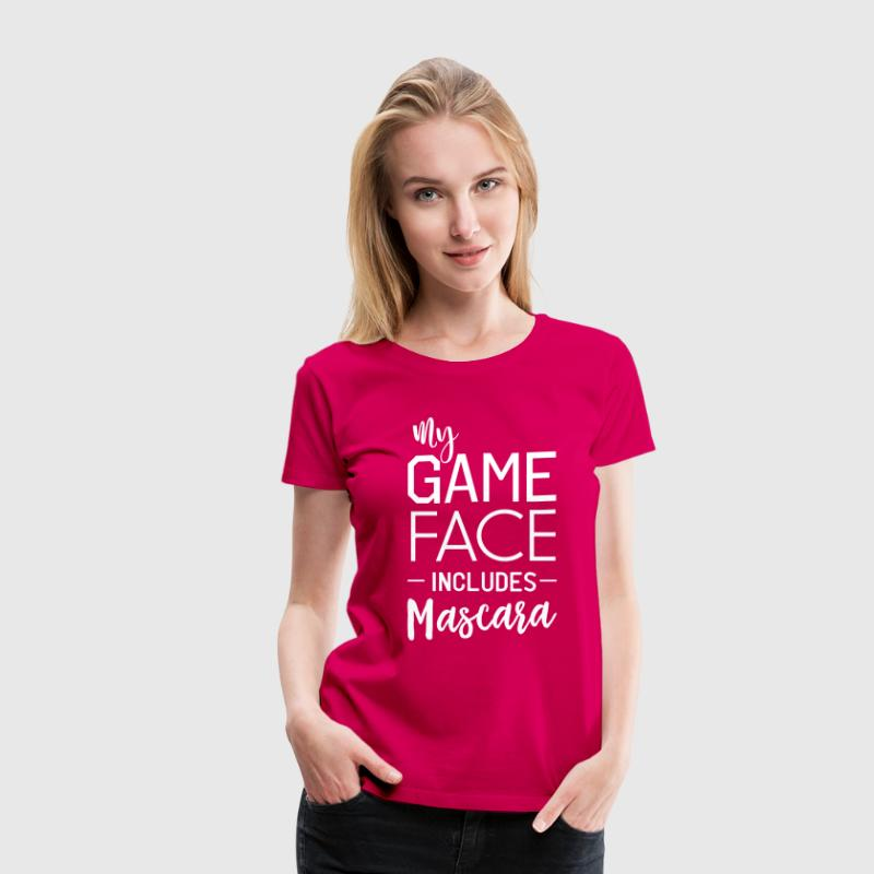 My game face includes mascara - Women's Premium T-Shirt