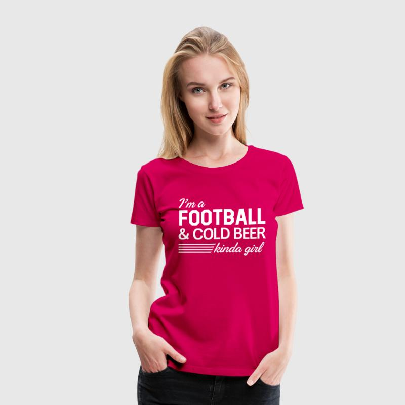I'm a football and cold beer kinda girl - Women's Premium T-Shirt