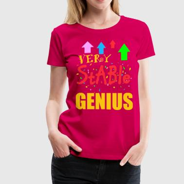 Stable Genius very stable genius - Women's Premium T-Shirt