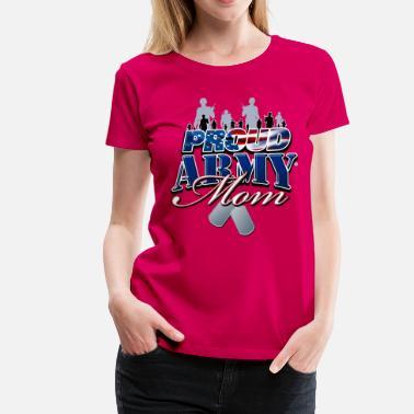 501ea1480f1e Women's T-Shirt. Proud Amry Mom Shirt. from $21.49 · Proud Army Mom -  Women's Premium ...