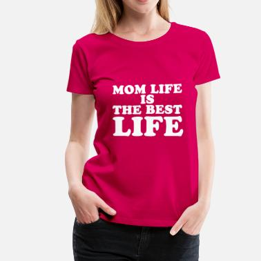 Teen Mom life is the best life cool fun tee - Women's Premium T-Shirt