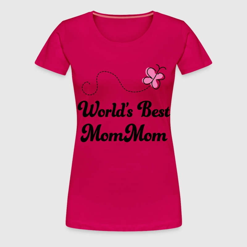 Mom Mom (World's Best) - Women's Premium T-Shirt