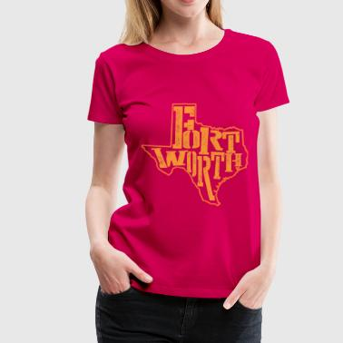 Fort worth - Women's Premium T-Shirt