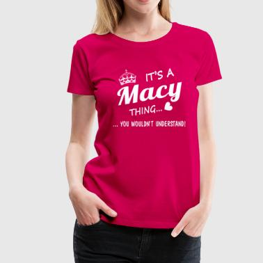 It's a MACY thing - Women's Premium T-Shirt