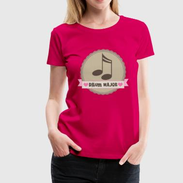 Drum Major Music Gift - Women's Premium T-Shirt