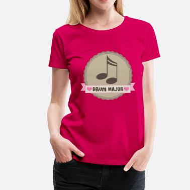 Drum-major Drum Major Music Gift - Women's Premium T-Shirt