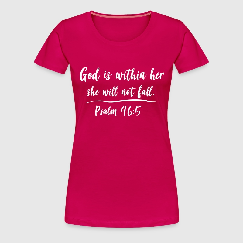 God is within her. She will not fall - Women's Premium T-Shirt