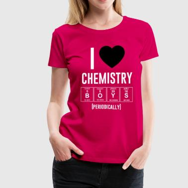 I love chemistry boys periodically - Women's Premium T-Shirt