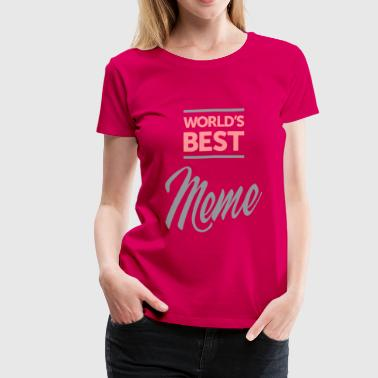 Grandma Meme World's Best Meme Tees - Women's Premium T-Shirt