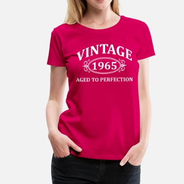 Vintage 1965 Birthday vintage 1965 aged to perfection - Women's Premium T-Shirt