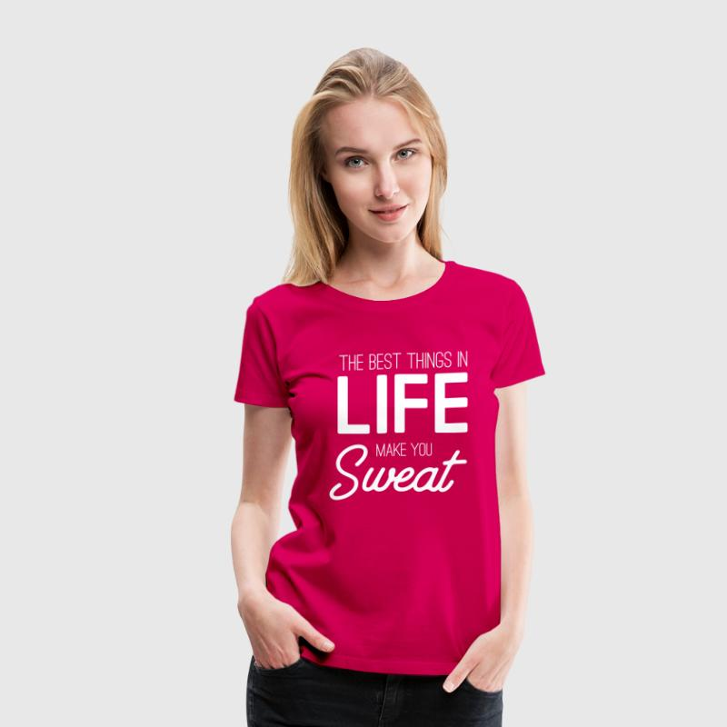 The best things in life make you sweat - Women's Premium T-Shirt