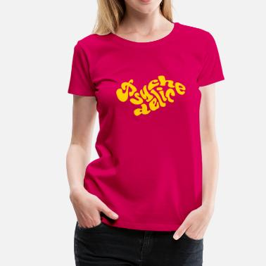 Psychedelic Quotes Psychedelic - Women's Premium T-Shirt