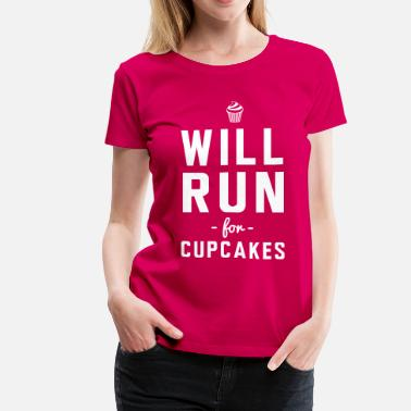 Cupcake Design Will run for cupcakes - Women's Premium T-Shirt