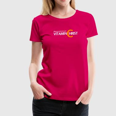Vitamin C for Christ - Women's Premium T-Shirt