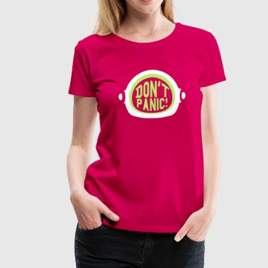 Don't Panic! Starman is up there - Women's Premium T-Shirt