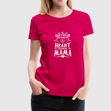 Rock Me Mama Like A Wagon Wheel Mama-There's this girl who kinda stole my heart - Women's Premium T-Shirt