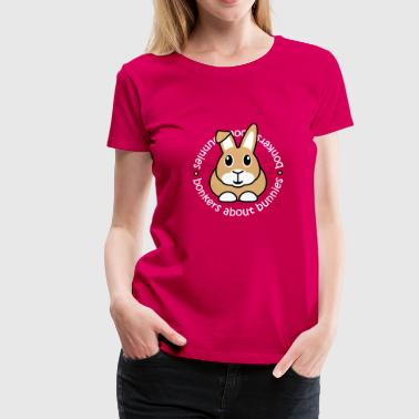 Bonkers about Bunnies - Women's Premium T-Shirt