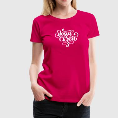 I love Jesus Christ - Women's Premium T-Shirt