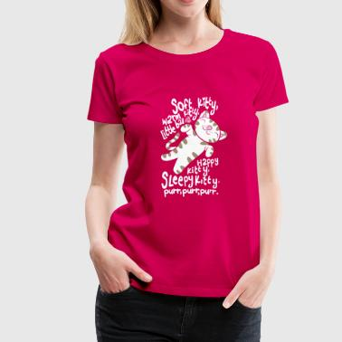 Kitty Soft kitty – Warm kitty – Little ball of fun - Women's Premium T-Shirt