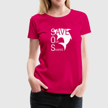 Save Our Seas Save Our Sharks - Women's Premium T-Shirt