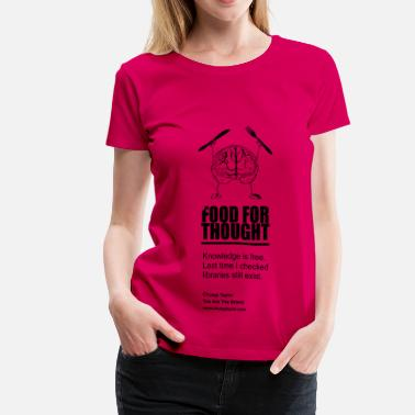 Chungi_Food For Thought - Women's Premium T-Shirt