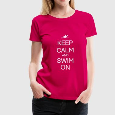 KEEP CALM AND SWIM ON - Women's Premium T-Shirt