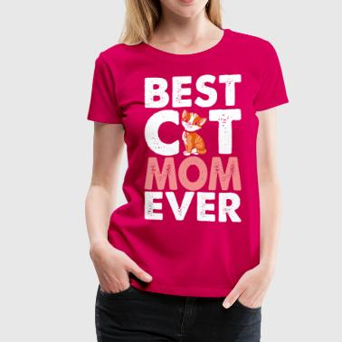 Best Cat Mom Ever - Women's Premium T-Shirt
