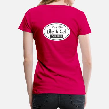 Train Like A Girl Run Like a Girl - Women's Premium T-Shirt