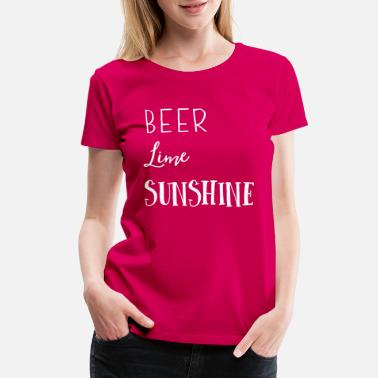 Lime Beer Lime Sunshine - Women's Premium T-Shirt