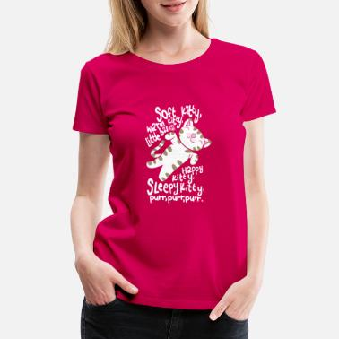 Soft Kitty Soft kitty – Warm kitty – Little ball of fun - Women's Premium T-Shirt