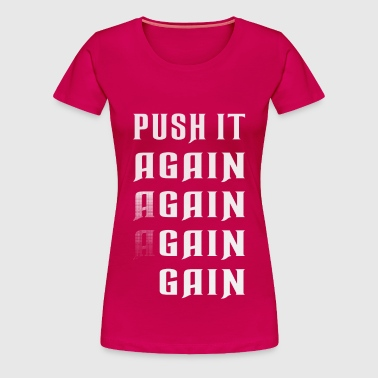 Push it again gain white - Women's Premium T-Shirt
