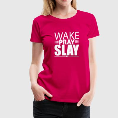 wakeprayslay - Women's Premium T-Shirt