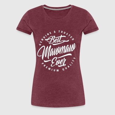 Best Maw Maw Ever - Women's Premium T-Shirt