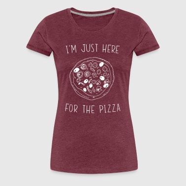 Friday Night Im Just Here For The Pizza - Women's Premium T-Shirt
