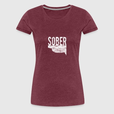 Not-sober Sober - Women's Premium T-Shirt