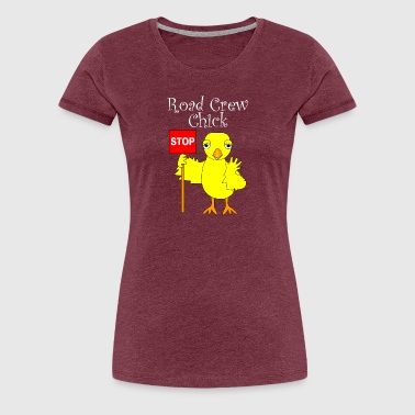 Traffic Signs Road Crew Chick White Text - Women's Premium T-Shirt