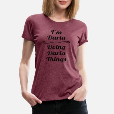 Im Daria Doing Daria Things T Shirt Cute Name Gi S - Women's Premium T-Shirt
