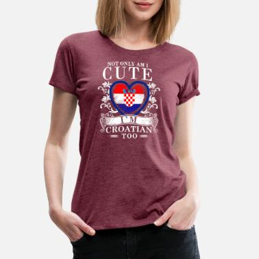 Croatia Croatian Girls Design - Women's Premium T-Shirt