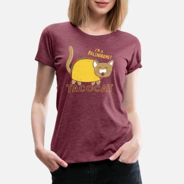 898f0a2efca97 Taco TACO CAT - Women  39 s Premium T-Shirt