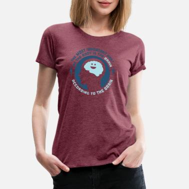 Part Of The Body Most Important Part Of The Body - Women's Premium T-Shirt
