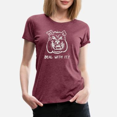 Angry Pitbull Deal With It Angry Pitbul - Women's Premium T-Shirt