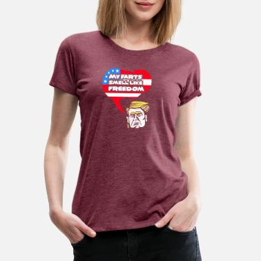 Fart Smell My Farts Smell Like Freedom T-Shirt Trump Washingt - Women's Premium T-Shirt
