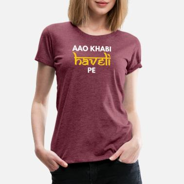 Bollywood Aao Kabhi Haveli Pe Hindi Slogan - Women's Premium T-Shirt