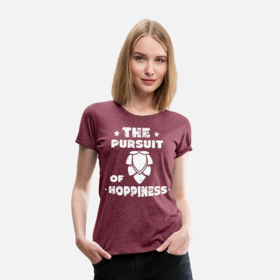 Craft Beer T-Shirts - The Pursuit Of Hoppiness - Women's Premium T-Shirt heather burgundy