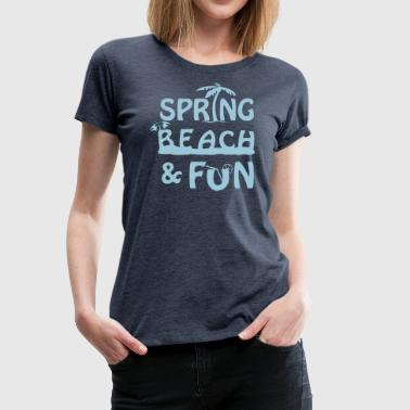Spring Beach and Fun - Women's Premium T-Shirt