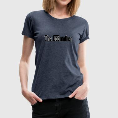 God Knows the godmother - Women's Premium T-Shirt