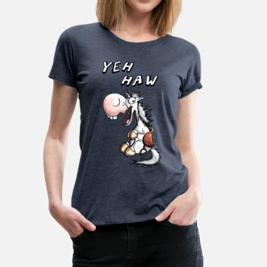 Western Horse Yeh Haw Western Horse - Riding - Gift - Funny - Women's Premium T-Shirt