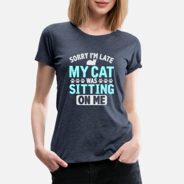 Sphinx Late Cat Sitting Funny Cat Mother Gift - Women's Premium T-Shirt