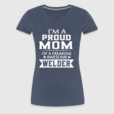 I'M PROUD WELDER'S MOM - Women's Premium T-Shirt